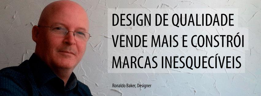 Ronaldo Baker Designer especializado em construir marcas