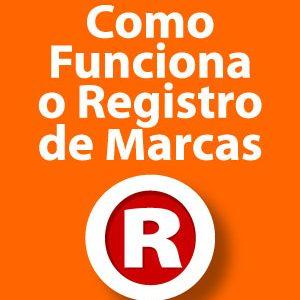 Registro de Marca – saiba como funciona entre outras coisas que você nem imagina sobre registro de marca